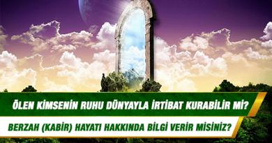 Ölen kimsenin ruhu dünyayla irtibat kurabilir mi; mezarına gelenleri görebilir mi?