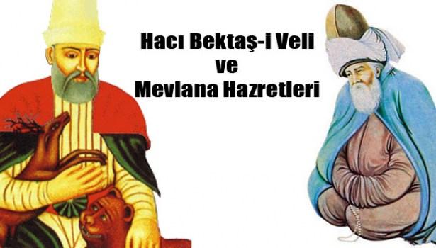 Hacı bektaşı veli ile Mevlana hz. incelikleriyle muhabbetleri